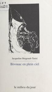 Jacqueline Bregeault-Tariel - Bivouac en plein ciel.