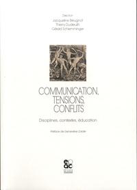 Jacqueline Breugnot et Thierry Dudreuilh - Communication, tensions, conflits - Disciplines, contextes, éducation.