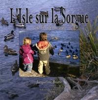 Jacqueline Brotte - L'Isle sur la Sorgue - Au fil de l'eau.
