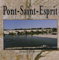 Jacqueline Brotte - Pont-Saint-Esprit - Porte d'or de la Provence.