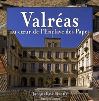Jacqueline Brotte - Valréas - Au coeur de l'Enclave des Papes.