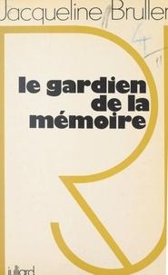 Jacqueline Bruller - Le gardien de la mémoire.