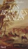 Jacqueline Bruller - Les Blanches années.