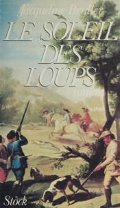 Jacqueline Bruller - Les Héritiers des lumières  Tome 3 - Le Soleil des loups.