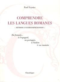 Jacqueline Brunet et Jack Schmidely - Comprendre les langues romanes - Du français à l'espagnol, au portugais, à l'italien & au romain.