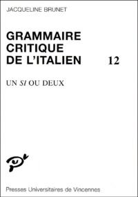 Ucareoutplacement.be Grammaire critique de l'Italien. Tome 12, Un si ou deux Image