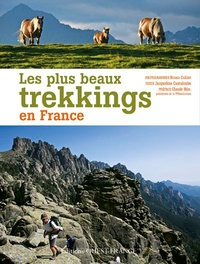 Jacqueline Cantaloube et Bruno Colliot - Les plus beaux trekkings en France.