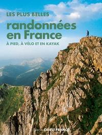 Jacqueline Cantaloube et Michel Bonduelle - Plus belles randonnées en France - A pied, vélo, kayak.