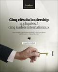 Jacqueline Cardinal - Cinq clés du leadership appliquées à cinq leaders internationaux.