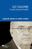 Jacqueline Cardinal et Laurent Lapierre - Guy Coulombe - Le goût du pouvoir public.