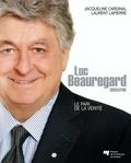 Jacqueline Cardinal et Laurent Lapierre - Luc Beauregard - Le pari de la vérité.
