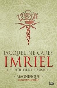 Jacqueline Carey - Imriel Tome 1 : L'héritier de Kushiel.