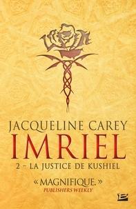 Jacqueline Carey - Imriel Tome 2 : La Justice de Kushiel.