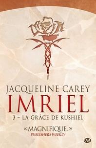 Jacqueline Carey - Imriel Tome 3 : La Grâce de Kushiel.