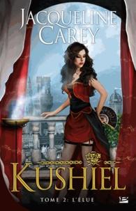 Jacqueline Carey - Kushiel Tome 2 : L'Elue.
