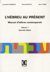 Jacqueline Carnaud et Rachel Shalita - L'hébreu au présent - Manuel d'hébreu contemporain Volume 1.