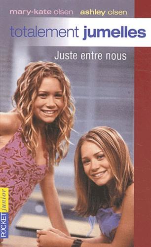 Jacqueline Carrol - Totalement jumelles Tome 4 : Juste entre nous.