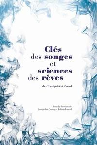 Clés des songes et sciences des rêves- De l'Antiquité à Freud - Jacqueline Carroy |