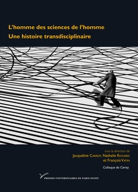 Jacqueline Carroy et Nathalie Richard - L'homme des sciences de l'homme - Une histoire transdisciplinaire.
