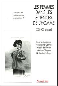 Jacqueline Carroy et Nicole Edelman - Les femmes dans les sciences de l'homme (XIXe-XXe siècles) - Inspiratrices, collaboratrices ou créatrices ?.