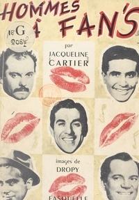 Jacqueline Cartier et  Dropy - Hommes à fan's.