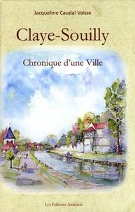 Jacqueline Caudal Vaïsse - Claye-Souilly - Chronique d'une ville.