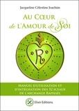 Jacqueline Célestine Joachim - Au coeur de l'amour de soi - Manuel d'utilisation et d'intégration des 32 sceaux de l'archange Raphaël.