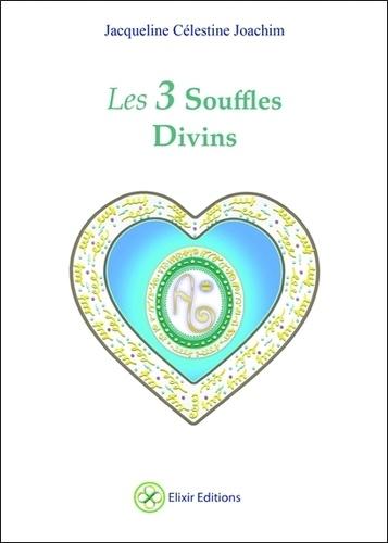 Les 3 souffles divins. Enseignements et méditations - Avec Aluah, l'Esprit d'amour universel