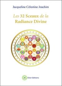 Jacqueline Célestine Joachim - Les 32 sceaux de la Radiance Divine.
