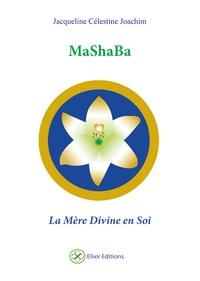 Jacqueline Célestine Joachim - MaShaBa - La Mère Divine en Soi.