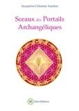 Jacqueline Célestine Joachim - Sceaux des Portails Archangéliques.