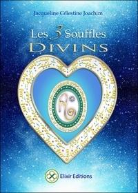 Jacqueline Célestine - Les 3 souffles divins - Enseignements et méditations avec Aluah, l'esprit d'amour universel.