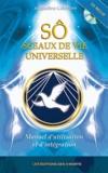 Jacqueline Célestine - Sô - Sceaux de Vie Universelle - Manuel d'utilisation et d'intégration. 1 CD audio