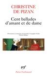 Jacqueline Cerquiglini-Toulet et Christine de Pizan - Cent ballades d'amant et de dame.
