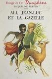 Jacqueline Cervon et M. Berthoumeyrou - Ali, Jean-Luc et la gazelle.