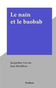 Jacqueline Cervon et Jean Retailleau - Le nain et le baobab.