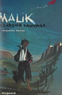 Jacqueline Cervon et Mathieu Romain - Malik, le garçon sauvage.