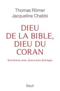 Jacqueline Chabbi et Thomas Römer - Dieu de la Bible, dieu du Coran - Dialogue.