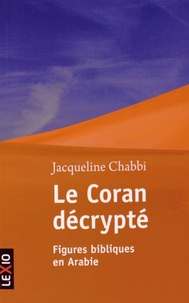Jacqueline Chabbi - Le Coran décrypté - Figures bibliques en Arabie.