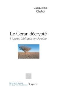 Jacqueline Chabbi - Le Coran décrypté.