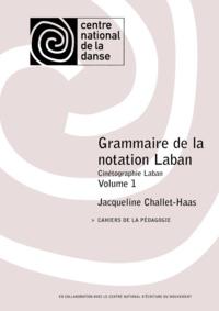 Jacqueline Challet-Haas - Grammaire de la notation Laban 1.