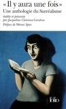Jacqueline Chénieux-Gendron - Il y aura une fois. - Une anthologie du Surréalisme.