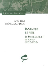 Jacqueline Chénieux-Gendron - Inventer le réel - Le surréalisme et le roman (1922-1950).