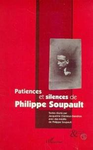 Jacqueline Chénieux-Gendron - Patiences et silences de Philippe Soupault.