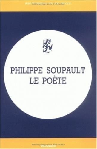 Jacqueline Chénieux-Gendron - Philippe Soupault, le poète.
