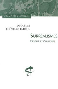 Jacqueline Chénieux-Gendron - Surréalismes - L'esprit et l'histoire.