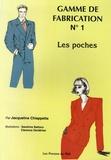 Jacqueline Chiappetta - Gamme de fabrication N° 1 - Les poches.