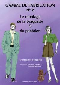 Jacqueline Chiappetta - Gamme de fabrication N° 2 - Le montage de la braguette et du pantalon.
