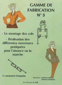 Jacqueline Chiappetta - Gamme de fabrication N° 3 - Le montage des cols ; Réalisation des différentes ouvertures pratiquées pour l'aisance ou la marche.