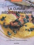 Jacqueline Clark et Joanna Farrow - L'encyclopédie de la cuisine méditerranéenne.